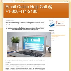 Email Online Help Call @ +1-800-414-2180: How To Edit Settings Of Your Existing RCN Mail On OSX 10.11?