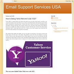 Email Support Services USA: How to Debug Yahoo Mail error code 1032?