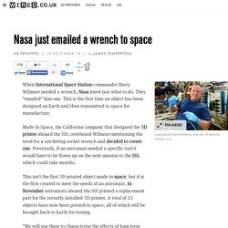 Nasa just emailed a wrench to space