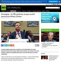 Emailgate : le FBI confirme ne pas vouloir poursuivre Hillary Clinton