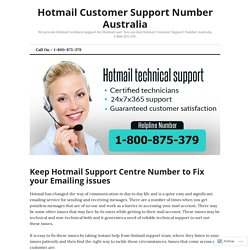 Keep Hotmail Support Centre Number to Fix your Emailing issues – Hotmail Customer Support Number Australia