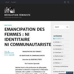 EMANCIPATION DES FEMMES : NI IDENTITAIRE NI COMMUNAUTARISTE – Révolution Féministe