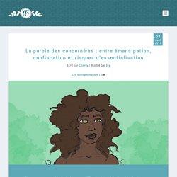 La parole des concerné·es: entre émancipation, confiscation et risques d'essentialisation