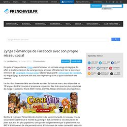 Zynga s'émancipe de Facebook avec son propre réseau social
