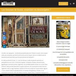 Les femmes de Rome, soumises ou émancipées ? - Histoire & Civilisations