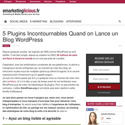 5 Plugins Incontournables Quand on Lance un Blog Wordpress