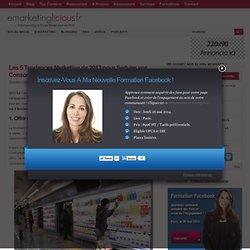 Les 5 Tendances Marketing de 2013 pour Séduire vos Consommateurs