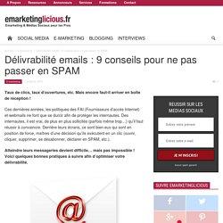 Délivrabilité emails : 9 conseils pour ne pas passer en SPAM