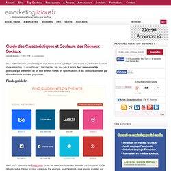 Guide des Caractéristiques et Couleurs des Réseaux Sociaux
