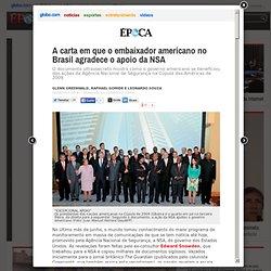 A carta em que o embaixador americano no Brasil agradece o apoio da NSA