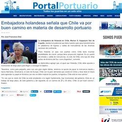 Embajadora holandesa señala que Chile va por buen camino en materia de desarrollo portuario