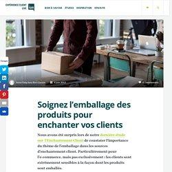 Soignez l'emballage des produits pour enchanter vos clients - Expérience clients Live by KPAM