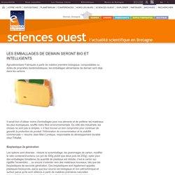 ESPACE DES SCIENCES - 2012 - Les emballages de demain seront bio et intelligents