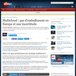 Multicloud : pas d'emballement en Europe et une incertitude - ZDNet
