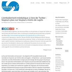 L'emballement médiatique à l'ère de Twitter : toujours plus sur toujours moins de sujets