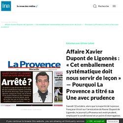 Affaire Xavier Dupont de Ligonnès : « Cet emballement systématique doit nous servir de leçon » — Pourquoi La Provence a titré sa Une avec prudence