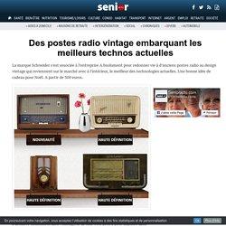 Des postes radio vintage embarquant les meilleurs technos actuelles - 06/12/16