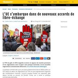L'UE s'embarque dans de nouveaux accords de libre-échange – EURACTIV.fr