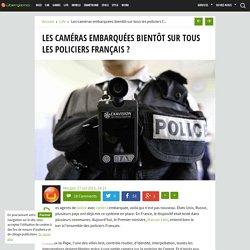 Les caméras embarquées bientôt sur tous les policiers Français ?