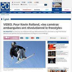 VIDEO. Pour Kevin Rolland, «les caméras embarquées ont révolutionné le freestyle»