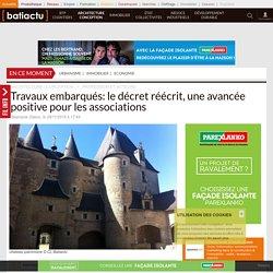 Travaux embarqués: le décret réécrit, une avancée positive pour les associations - 28/11/16