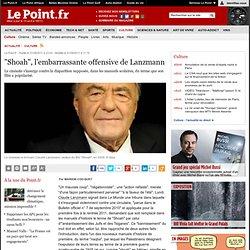 """Shoah"", l'embarrassante offensive de Lanzmann"