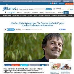 """Nicolas Hulot épinglé par """"Le Canard enchaîné"""" pour d'embarrassantes subventions"""