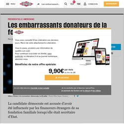 Les embarrassants donateurs de la fondation Clinton