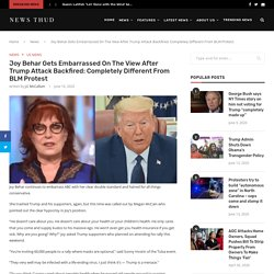 Joy Behar Gets Embarrassed On The View After Trump Attack Backfired: Completely Different From BLM Protest