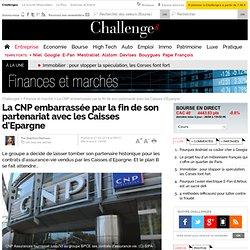 La CNP embarrassée par la fin de son partenariat avec les Caisses d'Epargne