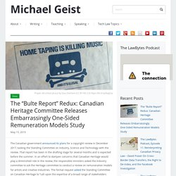 "The ""Bulte Report"" Redux: Canadian Heritage Committee Releases Embarrassingly One-Sided Remuneration Models Study"