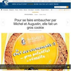 Pour se faire embaucher par Michel et Augustin, elle fait un gros cookie