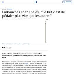 """Embauches chez Thalès : """"Le but c'est de pédaler plus vite que les autres"""""""