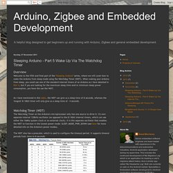Arduino, Zigbee and Embedded Development: Sleeping Arduino - Part 5 Wake Up Via The Watchdog Timer