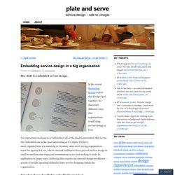Embedding service design in a big organisation