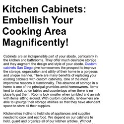 Kitchen Cabinets: Embellish Your Cooking Area Magnificently!