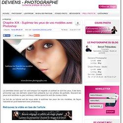 Embellissez les yeux des modèles sur vos photos avec photoshop