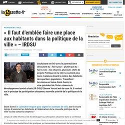 « Il faut d'emblée faire une place aux habitants dans la politique de la ville » - IRDSU