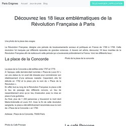Découvrez les 18 lieux emblématiques de la Révolution Française à Paris