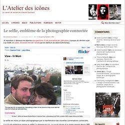 Le selfie, emblème de la photographie connectée