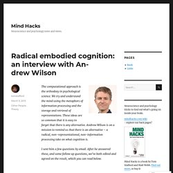 Radical embodied cognition: an interview with Andrew Wilson