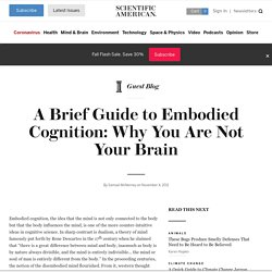 A Brief Guide to Embodied Cognition: Why You Are Not Your Brain