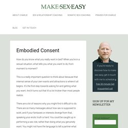 Embodied Consent - Charlie Glickman PhD