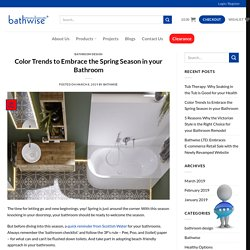 Color Trends to Embrace the Spring Season in your Bathroom