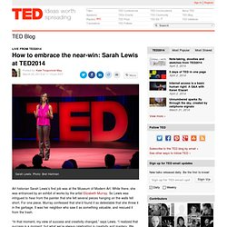 How to embrace the near-win: Sarah Lewis at TED2014
