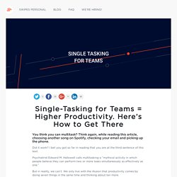 Embrace Single-Tasking to Boost Your Team's Productivity