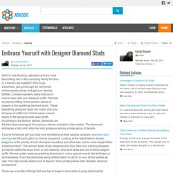 Embrace Yourself with Designer Diamond Studs