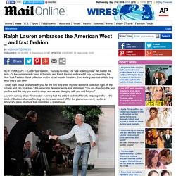 Ralph Lauren embraces the American West _ and fast fashion
