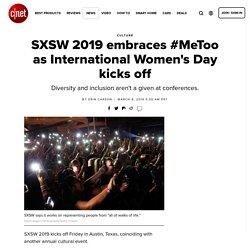 SXSW 2019 embraces #MeToo as International Women's Day kicks off