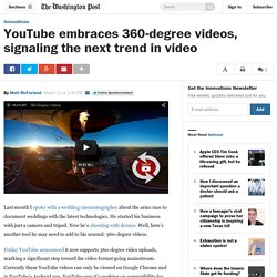 YouTube embraces 360-degree videos, signaling the next trend in video